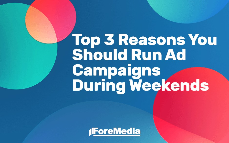 Running ad campaigns during weekends