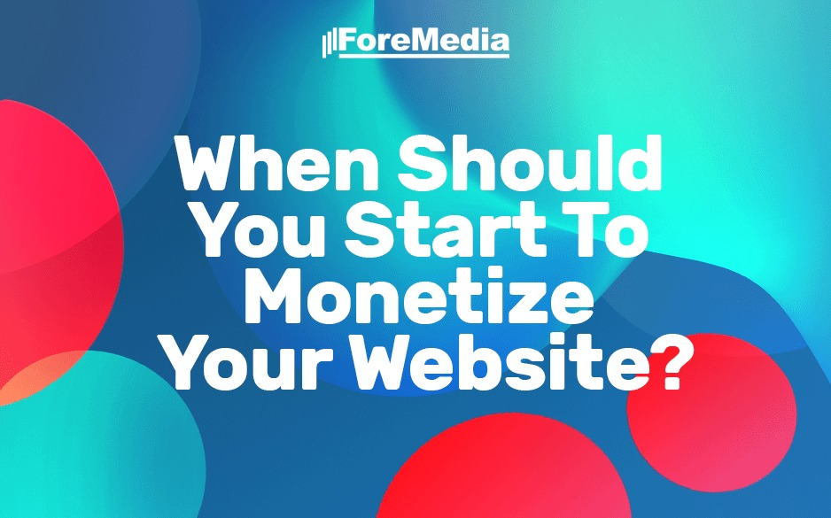 Right time to monetize your website.
