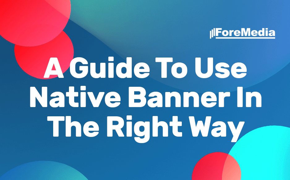 A Guide To Place Native Banner And Maximize Your Profit