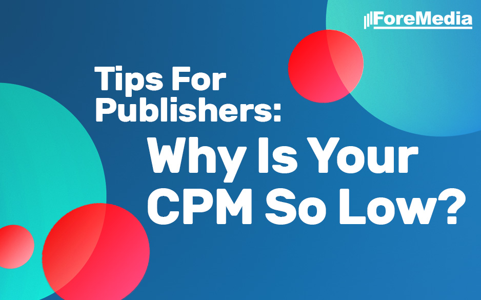 Why is your CPM low?
