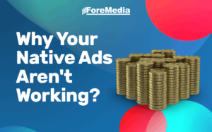 Why Your Native Ads Aren't Working?